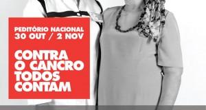 Liga Portuguesa Contra o Cancro – Peditório Nacional – 30 de Outubro a 2 de Novembro