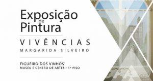 """Figueiró dos Vinhos:  Exposição de Pintura """"Vivências"""""""